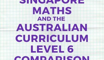 Australian Curriculum and Singapore maths Level 6 comparison